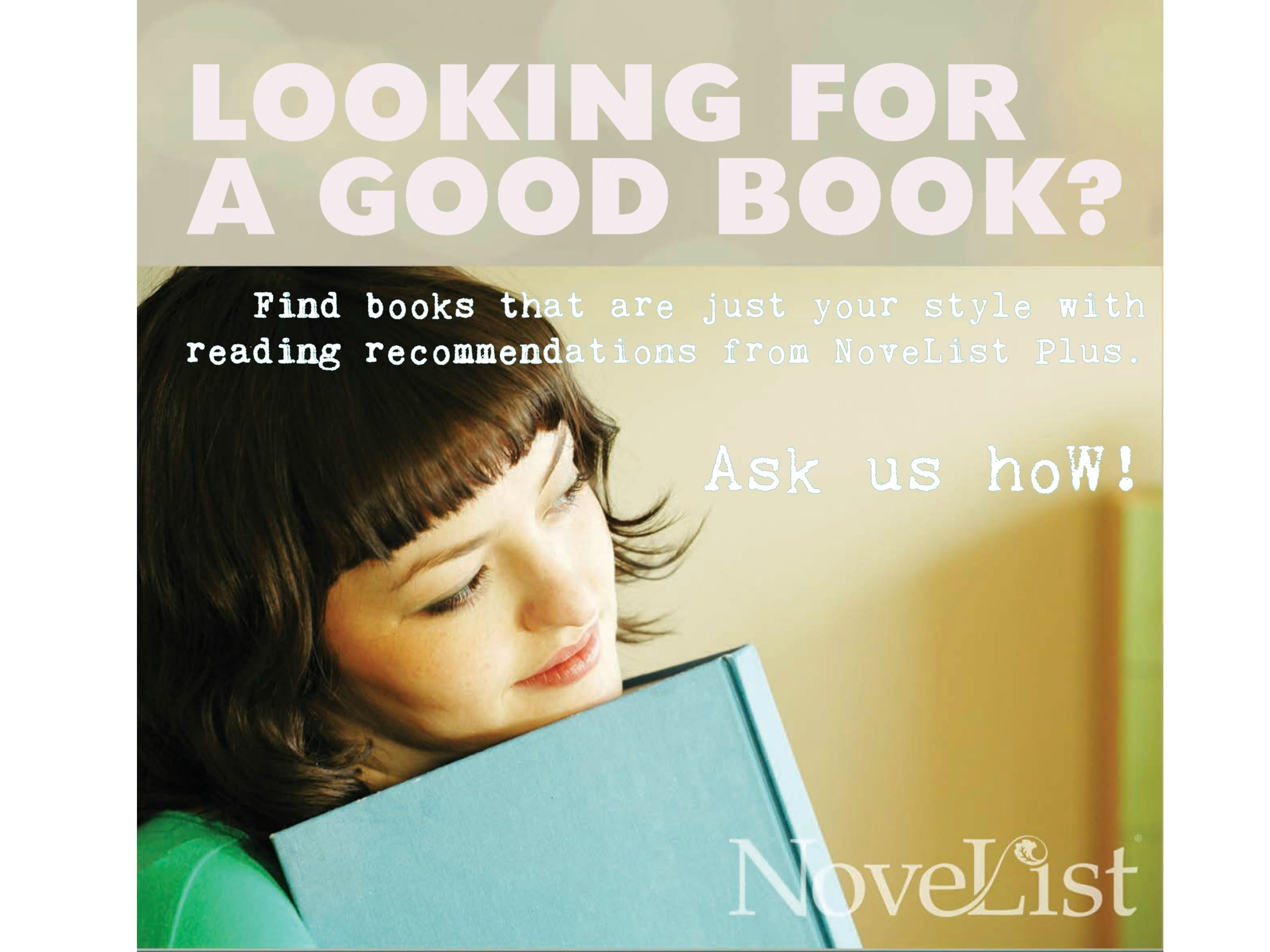 Looking for a good new book? click here to visit NoveList